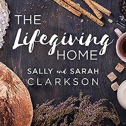 The Lifegiving Home
