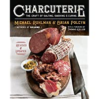 Charcuterie: The Craft Of Salting, Smoking And Curing