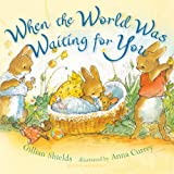 When the World Was Waiting for You, Gillian Shields, 1599908492