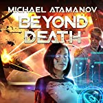 Beyond Death: Perimeter Defense, Book 2 | Michael Atamanov