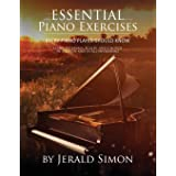 Essential Piano Exercises Every Piano Player Should Know: Learn Intervals, Pentascales, Tetrachords, Scales (major and minor)