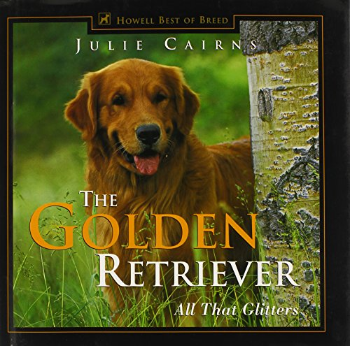 The Golden Retriever: All That Glitters (Howell's Best of Breed Library) (Rare Glitter)