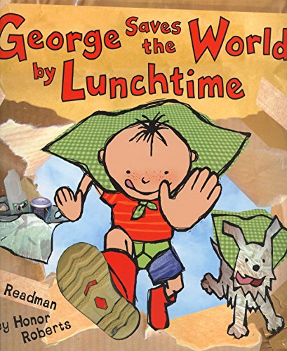 George Saves the World by Lunchtime (Eden Project Books)
