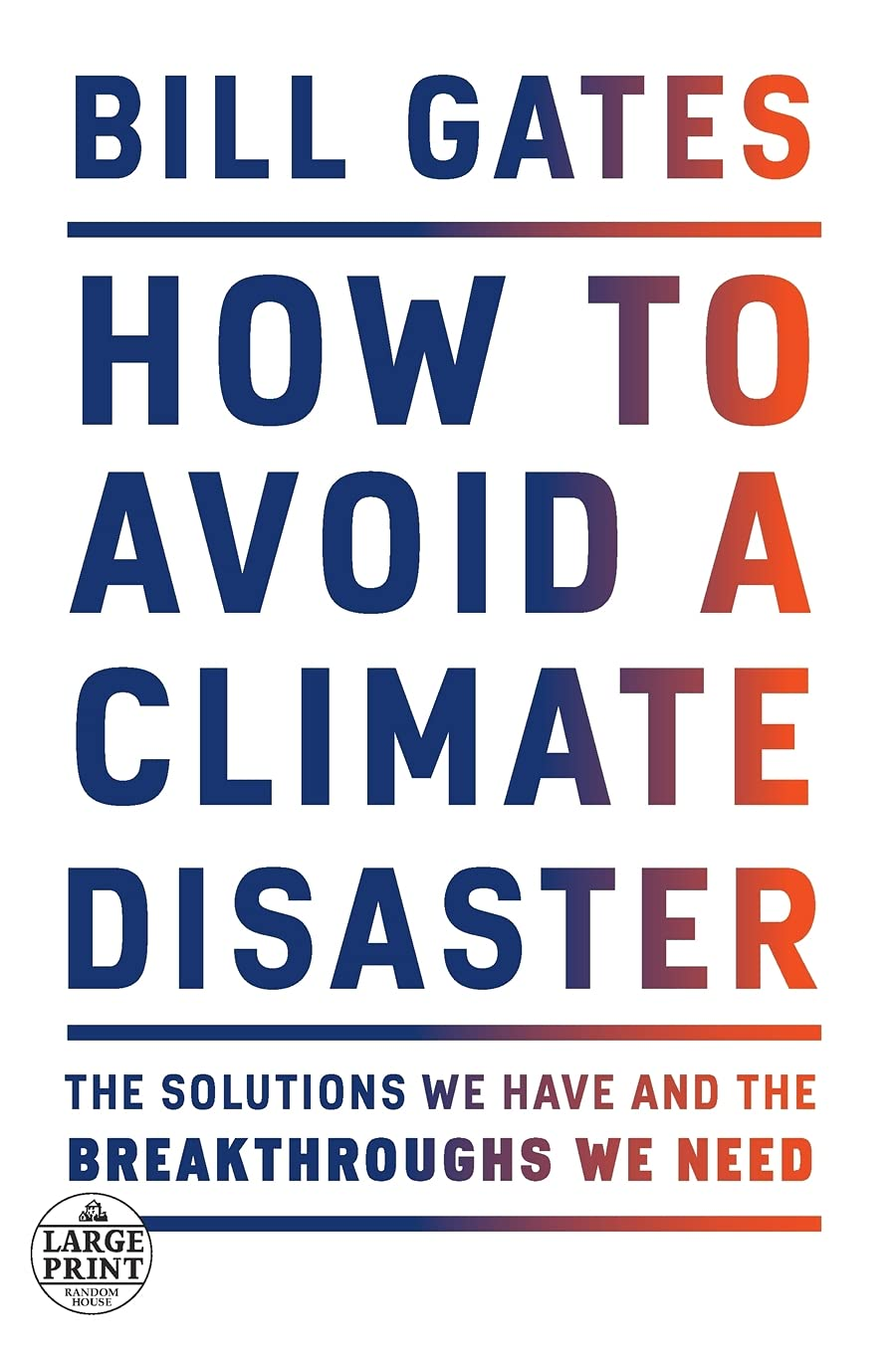 How to Avoid a Climate Disaster The Solutions We Have and the ...