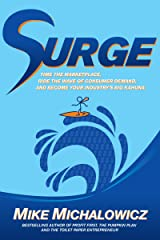 Surge: Time the Marketplace, Ride the Wave of Consumer Demand, and Become Your Industry's Big Kahuna Hardcover