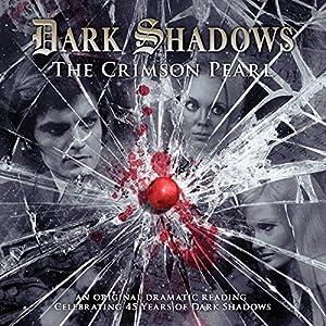 Dark Shadows - The Crimson Pearl Audiobook