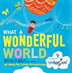"""Handpicked by Amazon kids' books editor, Seira Wilson, for Prime Book Box – a children's subscription that inspires a love of reading.       First recorded in 1967 by Louis Armstrong, and with sales of over one million copies, """"What a ..."""