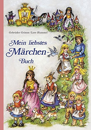 Mein liebstes Märchenbuch: Märchen der Gebrüder Grimm