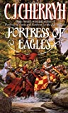 Fortress of Eagles, C. J. Cherryh, 006105710X