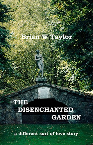 The Disenchanted Garden: a different sort of love story