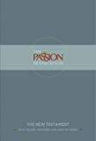 The Passion Translation New Testament: With Psalms, Proverbs and Song of Songs (English Edition)