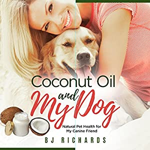 Coconut Oil and My Dog Audiobook