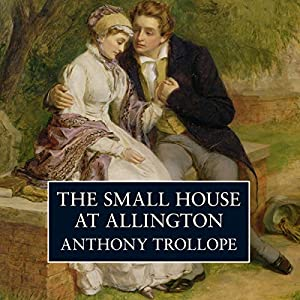 The Small House At Allington Audiobook