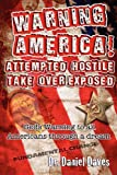Warning America! Attempted Hostile Take over Exposed, Daniel Daves, 0976352125