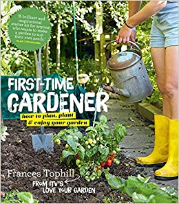 First Time Gardener How to plan plant enjoy your garden