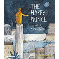 The happy prince a children's tale by Oscar Wilde