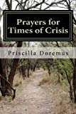 Prayers for Times of Crisis, Priscilla Doremus, 1475121296