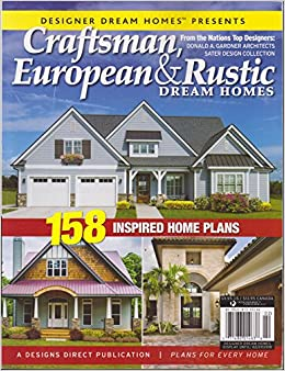 Craftsman European & Rustic Dream Homes Magazine January/February ...