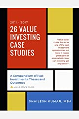 26 Value Investing Case Studies (2011-2017): A Compendium of Past Investments: Theses and Outcomes (Value Stock Guide) Paperback