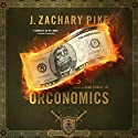 Orconomics: A Satire: The Dark Profit Saga, Book 1 Audiobook by J. Zachary Pike Narrated by Doug Tisdale Jr.