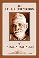 The Collected Works Of Ramana