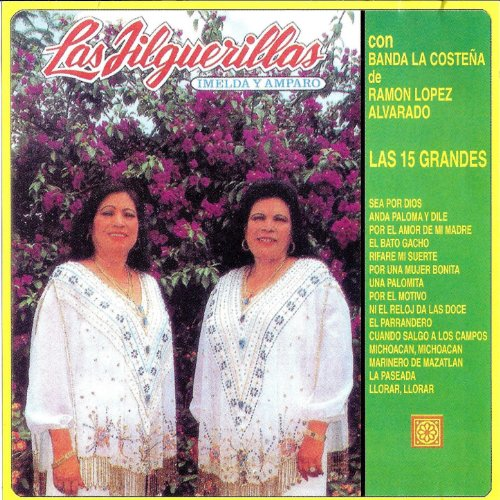 Las Jilguerillas Stream or buy for $8.99 · Las Quince Grandes