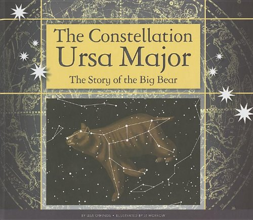 The Constellation Ursa Major: The Story of the Big Bear (Constellations)