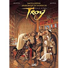 Encyclopédie Anarchique du Monde de Troy T02 : Les Trolls (French Edition)