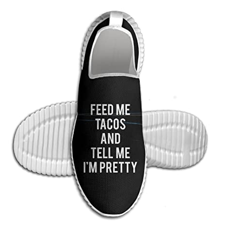 Feed Me Tacos Tell Me I'm Pretty Lightweight Breathable Casual Sports Shoes Fashion Sneakers Shoes