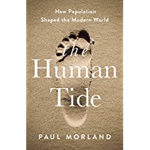 The Human Tide: How Population Shaped the Modern World