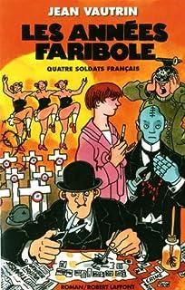 Quatre soldats français : [4] : Les années faribole