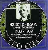 The Chronological Freddy Johnson 1933-1939