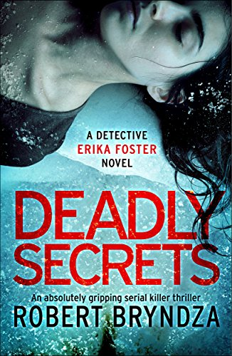 Deadly Secrets: An absolutely gripping serial killer thriller (Detective Erika Foster Book 6) cover