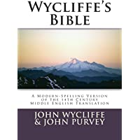 Wycliffe's Bible: A Modern-Spelling Version of the 14th Century Middle English Translation