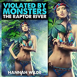 Violated by Monsters: The Raptor River Audiobook
