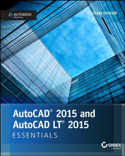 (AutoCAD 2015 and AutoCAD LT 2015 Essentials: Autodesk Official Press)