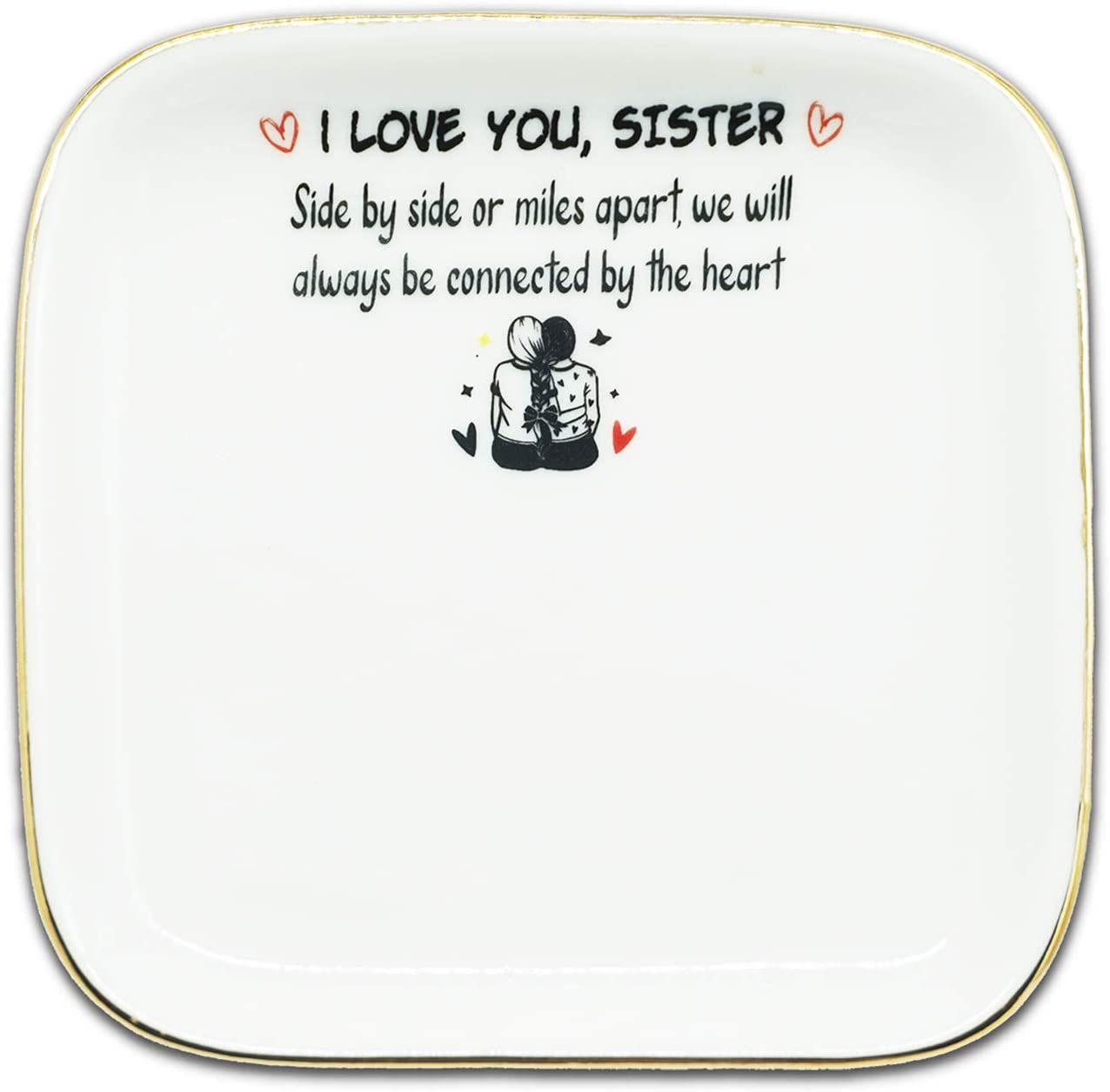 Best Sister Gift Unbiological Sister Twin Sisters Birthday Gift,Ceramic Jewelry Holder Ring Dish Trinket Tray-I Love You Sister,Side by Side Miles Apart,We Will Always Be Connected by The Heart