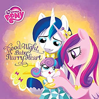 My Little Pony Good Night Baby Flurry Heart Kindle Edition By