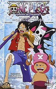 One Piece - L'épisode de Chopper - Le miracle des cerisiers en hiver par Eiichirô Oda