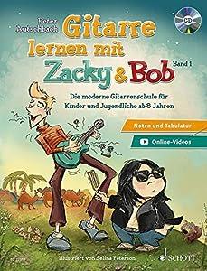 Gitarre lernen mit Zacky & Bob: Die moderne Gitarrenschule für Kinder und...