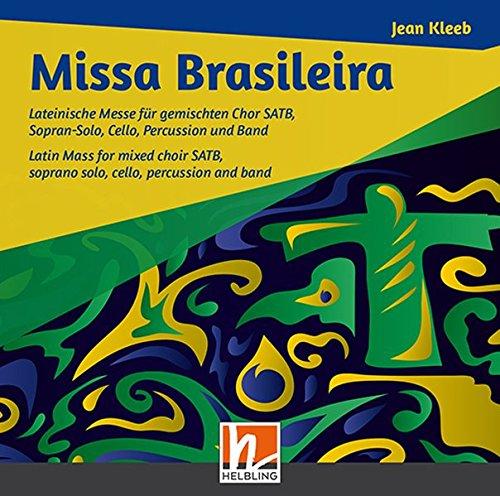 Missa Brasileira - Audio-CD: Lateinische Messe für gemischten Chor SATB, Sopran-Solo, Cello, Percussion und Band