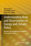 Understanding Risks and Uncertainties in Energy and Climate Policy: Multidisciplinary Methods and Tools for a Low Carbon Society (English Edition)