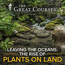 Leaving the Oceans: The Rise of Plants on Land Miscellaneous by Robert Hazen Narrated by Robert Hazen