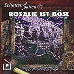 Rosalie ist böse (Schattensaiten 13) | Katja Behnke