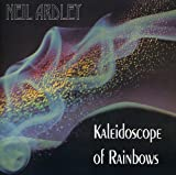 Kaleidoscope of Rainbows by NEIL ARDLEY (2013-05-03)