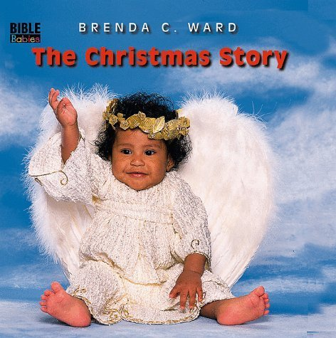 The Christmas Story (Bible Babies)