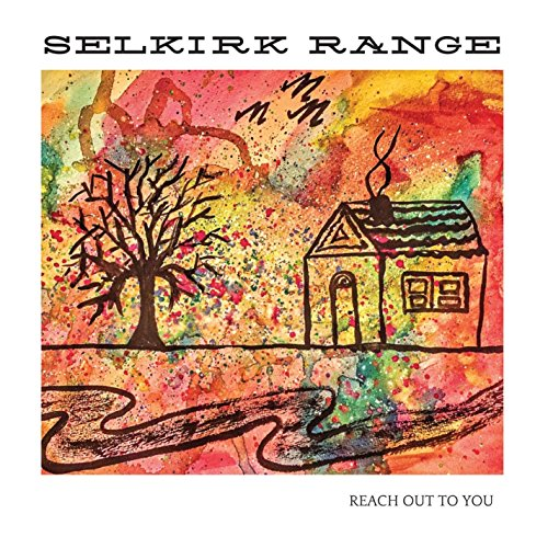 Selkirk Range - Reach Out To You