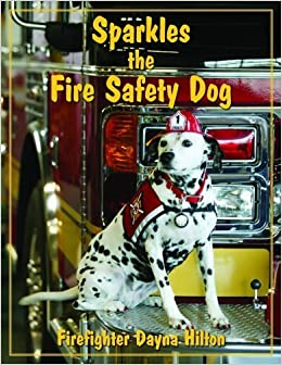 Book Sparkles the Fire Safety Dog by Dayna Hilton (2008-04-11)