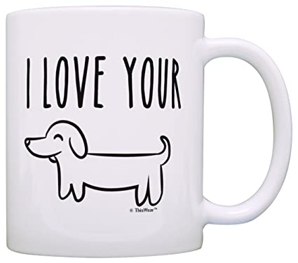 Funny Gifts For Boyfriend Anniversary I Love Your Wiener Dog Mug Birthday