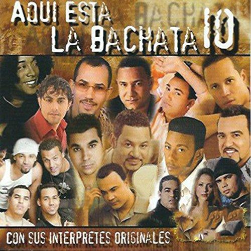... Aqui Está la Bachata, Vol. 10